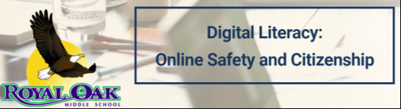 Royal Oak Middle School Digital Literacy: Online Safety and Citizenship